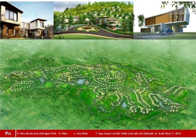 P: Khu đô thị sinh thái Ngàn Phố S: 99ha L: Hòa Bình T: Quy hoạch chi tiết 1/500 (Liên kết với DaDaAA và Quốc Bảo) Y: 2012...