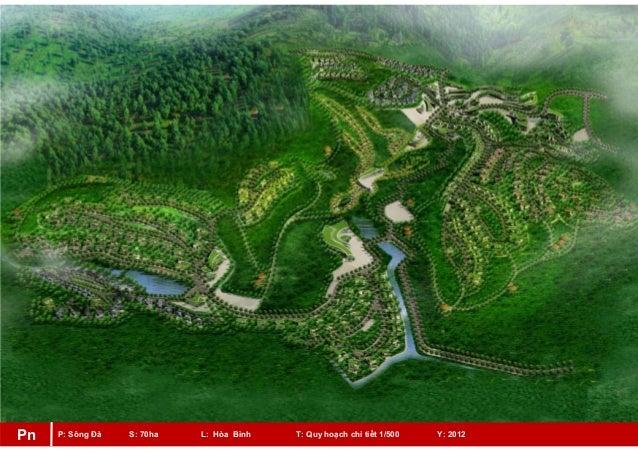 P: Sông Đà S: 70ha L: Hòa Bình T: Quy hoạch chi tiết 1/500 Y: 2012Pn