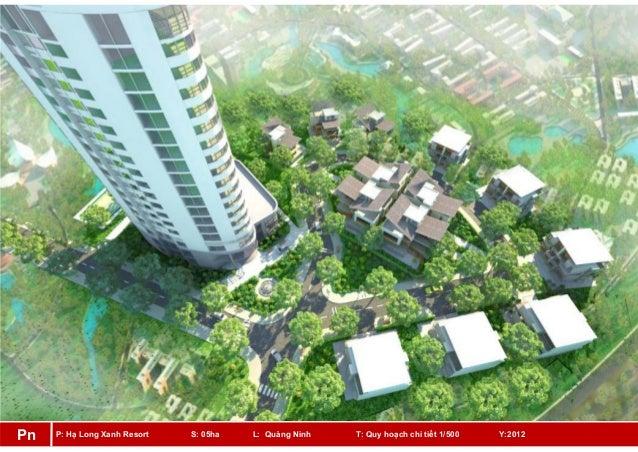 P: Hạ Long Xanh Resort S: 05ha L: Quảng Ninh T: Quy hoạch chi tiết 1/500 Y:2012Pn