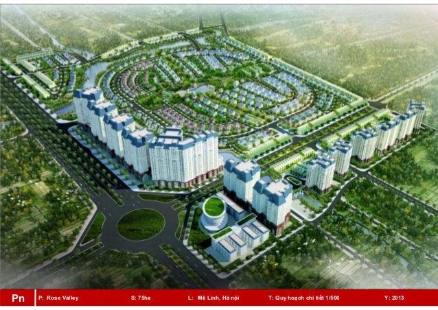 P: Rose Valley S: 75ha L: Mê Linh, Hà nội T: Quy hoạch chi tiết 1/500 Y: 2013Pn