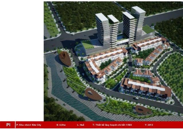 P: Khu nhà ở Kite City S: 4,9ha L: Huế T: Thiết kế Quy hoạch chi tiết 1/500 Y: 2013Pl