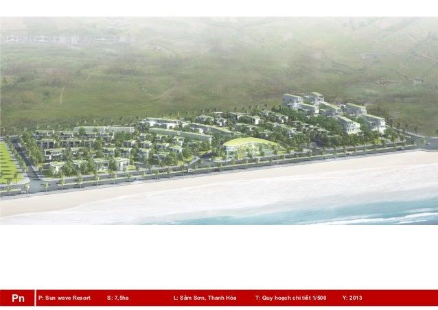 P: Sun wave Resort S: 7,5ha L: Sầm Sơn, Thanh Hóa T: Quy hoạch chi tiết 1/500 Y: 2013Pn