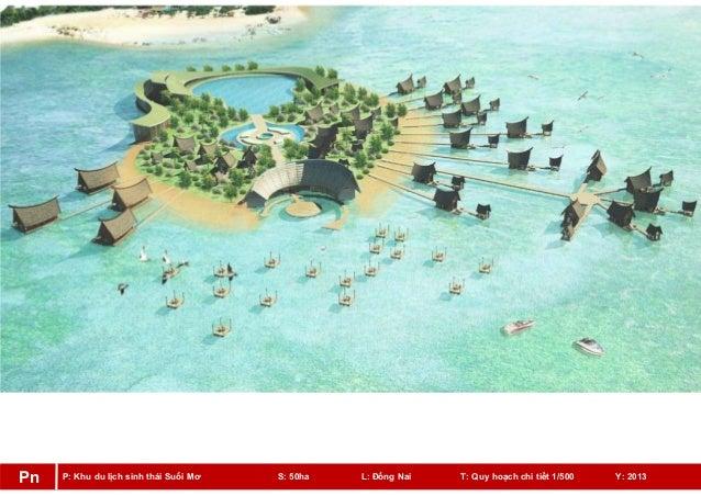 P: Khu du lịch sinh thái Suối Mơ S: 50ha L: Đồng Nai T: Quy hoạch chi tiết 1/500 Y: 2013Pn