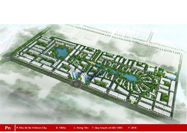 P: Khu đô thị V-Green City, S: 100ha L: Hưng Yên T: Quy hoạch chi tiết 1/500 Y: 2016Pn