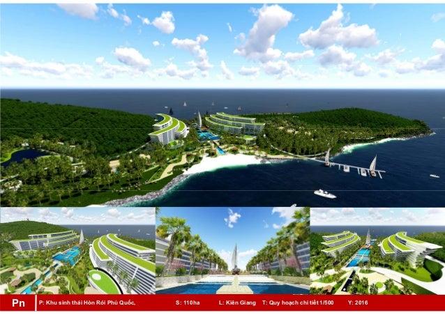 P: Khu sinh thái Hòn Rỏi Phú Quốc, S: 110ha L: Kiên Giang T: Quy hoạch chi tiết 1/500 Y: 2016Pn