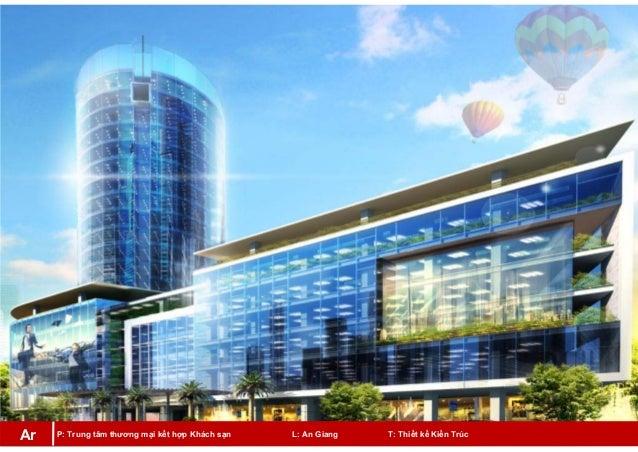 P: Trung tâm thương mại kết hợp Khách sạn L: An Giang T: Thiết kế Kiến TrúcAr