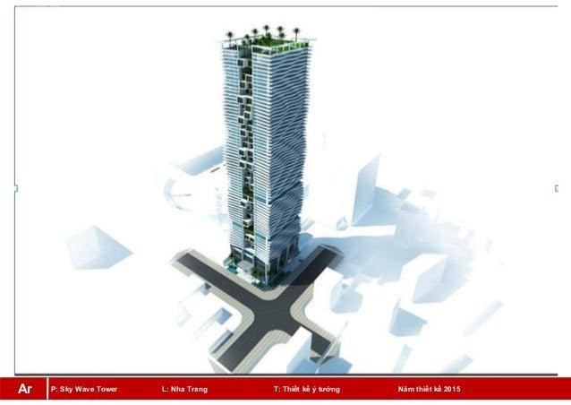 P: Sky Wave Tower L: Nha Trang T: Thiết kế ý tưởng Năm thiết kế 2015Ar