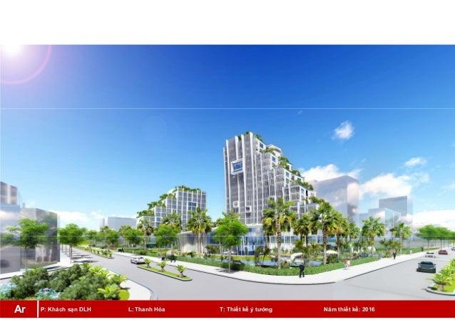 P: Khách sạn DLH L: Thanh Hóa T: Thiết kế ý tưởng Năm thiết kế: 2016Ar