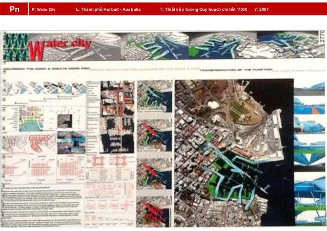 P: WaterCity L: Thành phố Horbart - Australia T: Thiết kế ý tưởng Quy hoạch chi tiết 1/500 Y: 2007Pn