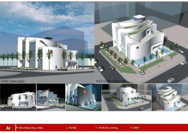 P: Bảo tàng Công nhân L: Hà Nội T: Thiết kế ý tưởng Y: 2007Ar