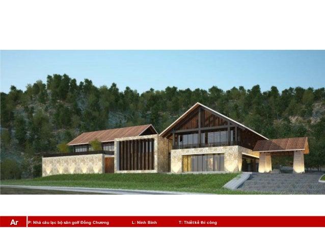 P: Nhà câu lạc bộ sân golf Đồng Chương L: Ninh Bình T: Thiết kế thi côngAr
