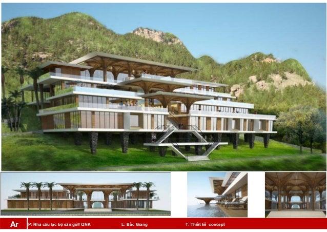 P: Nhà câu lạc bộ sân golf QNK L: Bắc Giang T: Thiết kế conceptAr