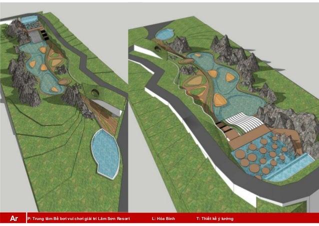P: Trung tâm Bể bơi vui chơi giải trí Lâm Sơn Resort L: Hòa Bình T: Thiết kế ý tưởngAr