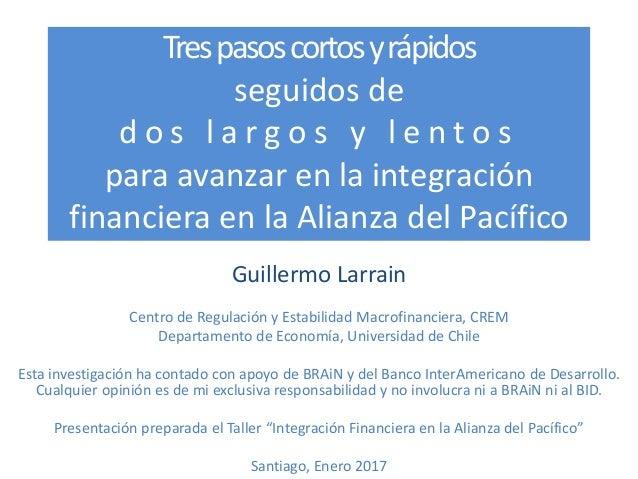 Trespasoscortosyrápidos seguidos de d o s l a r g o s y l e n t o s para avanzar en la integración financiera en la Alianz...
