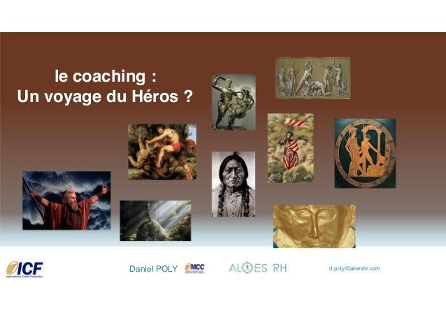 """ICF Synergie : """"Le Coaching, un Voyage du Héros"""" de Daniel Poly - SLIDEs Slide 2"""