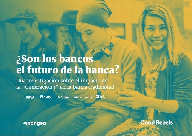 """¿Son los bancos el futuro de la banca? Una investigación sobre el impacto de la """"Generación i"""" en la banca tradicional"""