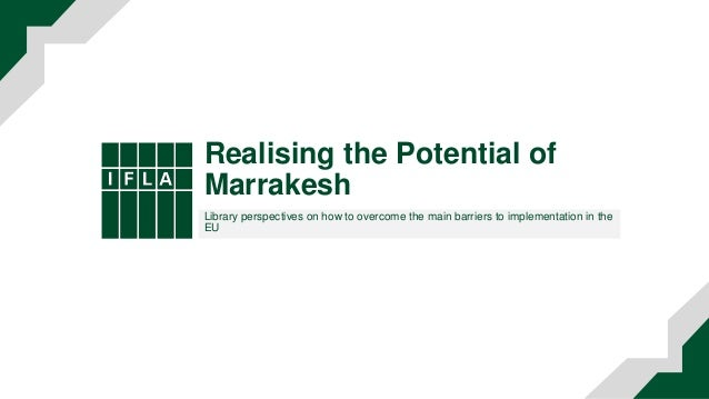 Realising the Potential of Marrakesh Library perspectives on how to overcome the main barriers to implementation in the EU