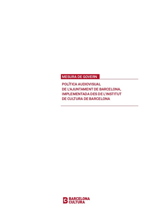 MESURA DE GOVERN POLÍTICA AUDIOVISUAL DE L'AJUNTAMENT DE BARCELONA, IMPLEMENTADA DES DE L'INSTITUT DE CULTURA DE BARCELONA