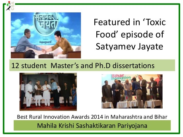 Featured in 'Toxic Food' episode of Satyamev Jayate 12 student Master's and Ph.D dissertations Best Rural Innovation Award...