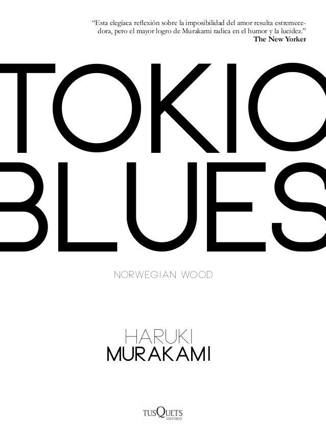"""""""Esta elegíaca reflexión sobre la imposibilidad del amor resulta estremece-   dora, pero el mayor logro de Murakami radica..."""