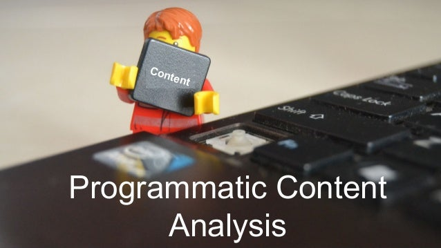 Programmatic Content Analysis Content