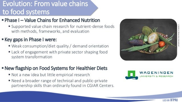 Phase I – Value Chains for Enhanced Nutrition  Supported value chain research for nutrient-dense foods with methods, fra...