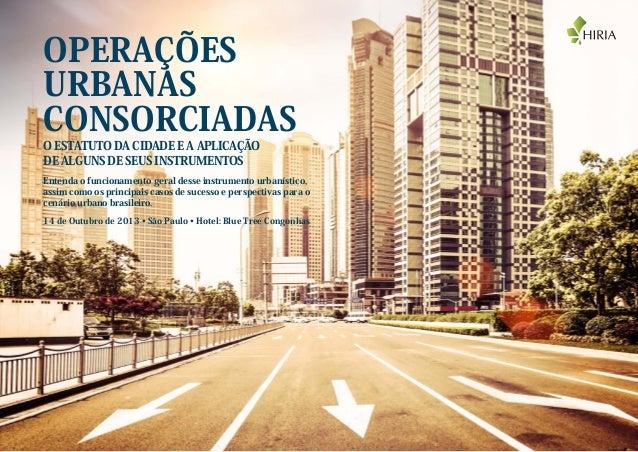 OPERAÇÕES URBANAS CONSORCIADAS Entenda o funcionamento geral desse instrumento urbanístico, assim como os principais casos...