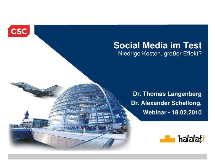 Social Media im TestNiedrige Kosten, großer Effekt?<br />Dr. Thomas Langenberg<br />Dr. Alexander Schellong,<br />Webinar ...