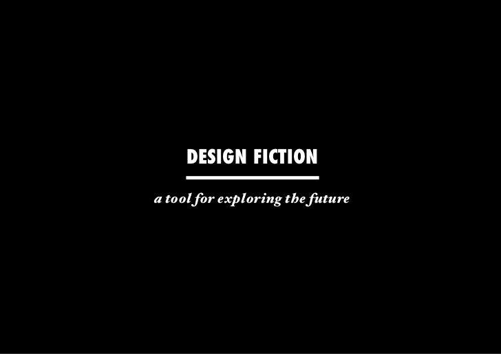 DESIGN FICTIONa tool for exploring the future