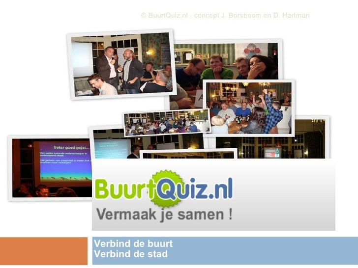 © BuurtQuiz.nl - concept J. Borsboom en D. Hartman     Verbind de buurt Verbind de stad