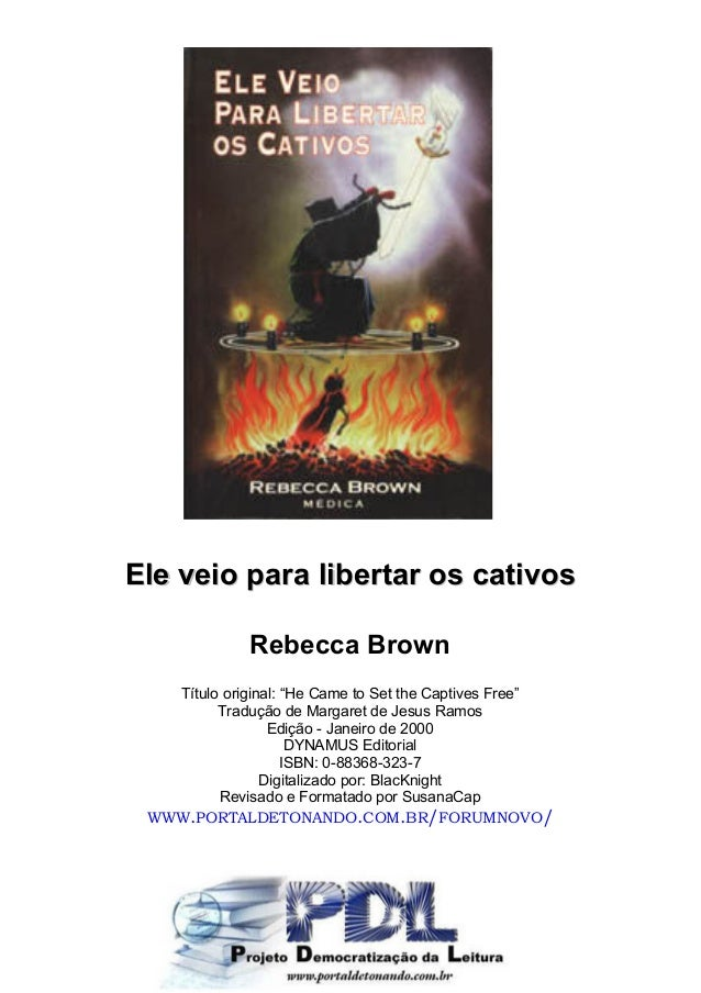 "EEllee vveeiioo ppaarraa lliibbeerrttaarr ooss ccaattiivvoossRebecca BrownTítulo original: ""He Came to Set the Captives Fr..."