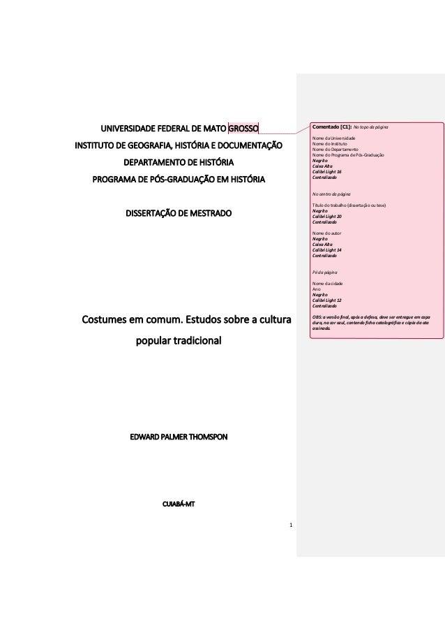 1 UNIVERSIDADE FEDERAL DE MATO GROSSO INSTITUTO DE GEOGRAFIA, HISTÓRIA E DOCUMENTAÇÃO DEPARTAMENTO DE HISTÓRIA PROGRAMA DE...