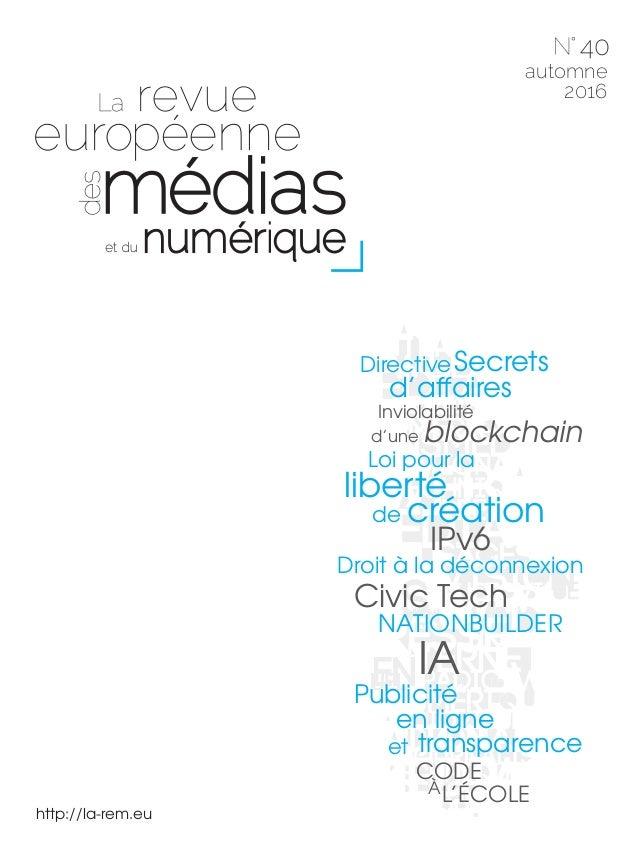 http://la-rem.eu 40 automne 2016 IPv6 CODE L'ÉCOLEÀ DirectiveSecrets d'affaires NATIONBUILDER Inviolabilité blockchaind'un...