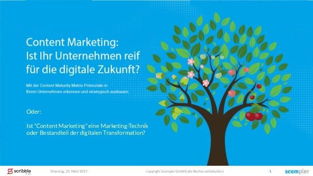 """Vom taktischen Content Marketing zum """"Content Experience Management"""" Die Content Maturity Matrix Dienstag, 21. März 2017 c..."""
