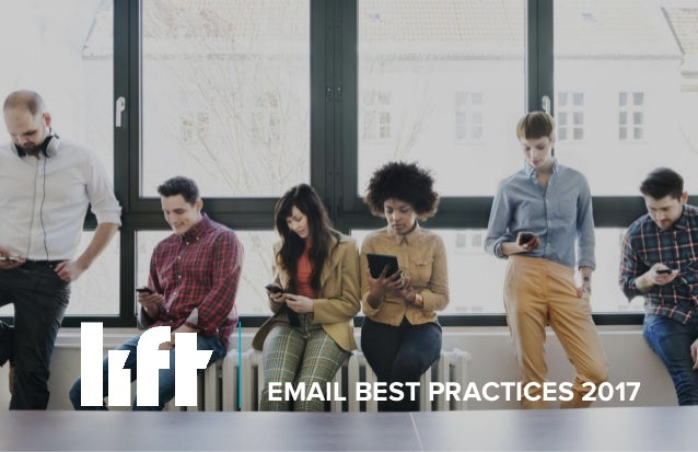wearelift.com EMAIL BEST PRACTICES 2017