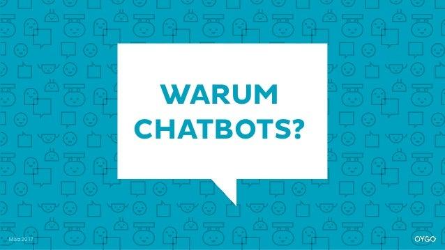 März 2017 WARUM CHATBOTS?
