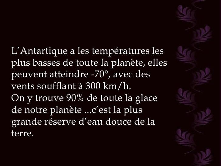 En plein été (en janvier), lesrayons du soleil éclairentl'Antartique 24 heures par jour,tandis que les journées d'hiverson...