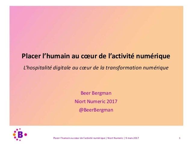 Placer l'humain au cœur de l'activité numérique L'hospitalité digitale au cœur de la transformation numérique Beer Bergman...