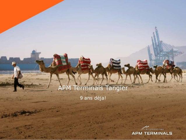 APM Terminals Tangier 9 ans déja!