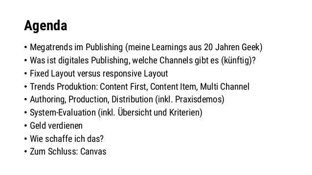 Agenda • Megatrends im Publishing (meine Learnings aus 20 Jahren Geek) • Was ist digitales Publishing, welche Channels gib...