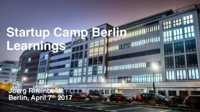 AxelSpringerPlugandPlay Startup Camp Berlin Learnings Joerg Rheinboldt Berlin, April 7th 2017
