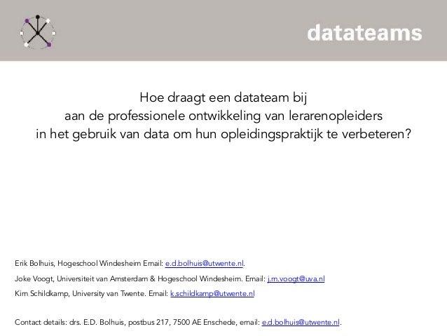 Hoe draagt een datateam bij  aan de professionele ontwikkeling van lerarenopleiders  in het gebruik van data om hun ople...