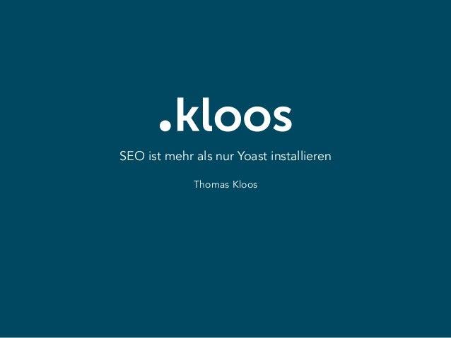 SEO ist mehr als nur Yoast installieren Thomas Kloos