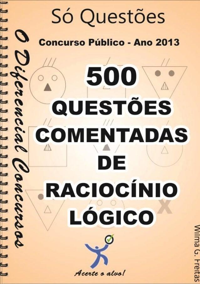 500 Questões comentadas de Raciocínio Lógico 1