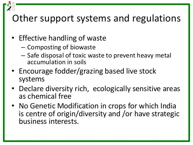 Other support systems and regulations • Effective handling of waste – Composting of biowaste – Safe disposal of toxic wast...
