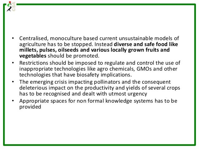 • Centralised, monoculture based current unsustainable models of agriculture has to be stopped. Instead diverse and safe f...