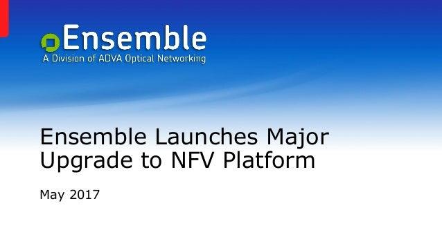 Ensemble Launches Major Upgrade to NFV Platform May 2017