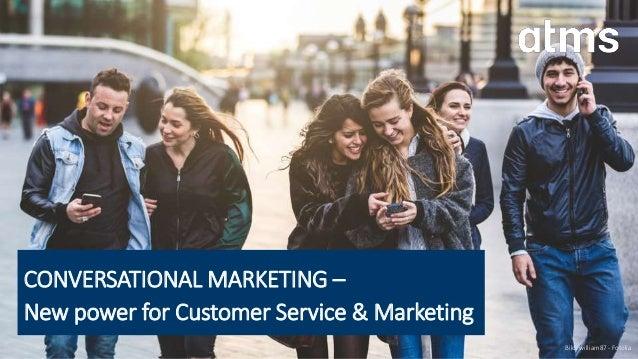CONVERSATIONAL MARKETING – New power for Customer Service & Marketing Bild: william87 - Fotolia