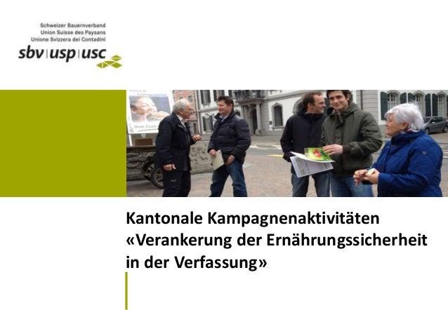 Kantonale Kampagnenaktivitäten «Verankerung der Ernährungssicherheit in der Verfassung»