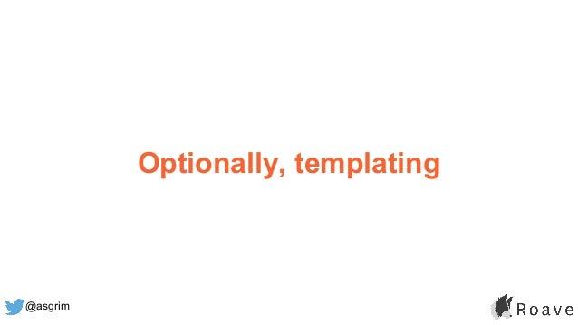 @asgrim Optionally, templating